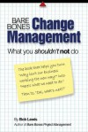 Bare Bones Change Management: What you shouldn't not do - Bob Lewis