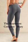 The Apartment Complex- Mary - John Smith