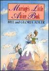 Marriage's Little Advice Book - Bill Adler Jr., Gloria Adler