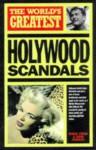 The World's Greatest Hollywood Scandals - John Marriott, Robin Cross, John Marriot