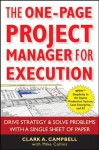 The One-Page Project Manager for Execution: Drive Strategy and Solve Problems with a Single Sheet of Paper - Clark A Campbell, Mike Collins