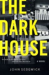 The Dark House - John Sedgwick