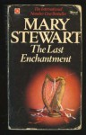 The Last Enchantment (Merlin, #3) - Mary Stewart