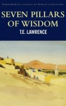 Seven Pillars of Wisdom (Classics of World Literature) - T.E. Lawrence, Angus Calder