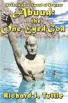 Abuud: the One-Eyed God - Richard S. Tuttle