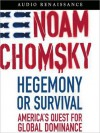 Hegemony or Survival: America's Quest for Global Dominance (MP3 Book) - Noam Chomsky, Brian W. Jones