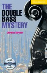 The Double Bass Mystery Level 2 Book with Audio CD Pack - Jeremy Harmer, Philip Prowse