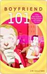 Boyfriend 101 Boyfriend 101 Boyfriend 101 - Jim Sullivan