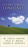Overcoming Loneliness - W. Leslie Carter, Paul D. Meier, Frank Minirth
