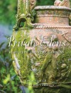 Private Edens: Beautiful Country Gardens: Beautiful Country Gardens - Jack Staub