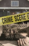 No Neighborhood for Old Women - Judy Alter