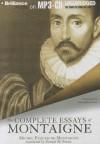 The Complete Essays of Montaigne - Michel de Montaigne