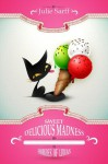 Sweet Delicious Madness and the Hordes of Lidias - Julie Sarff, Angela Rose
