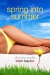 Spring Into Summer - Eden Baylee