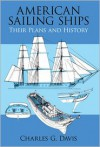 American Sailing Ships: Their Plans and History - Charles G. Davis