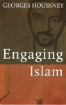 Engaging Islam - Georges Houssney, Pierre Houssney, Greg Smith