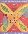 Wisdom from the Mastery of Love - Miguel Ruiz