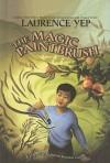 The Magic Paintbrush - Laurence Yep, Suling Wang