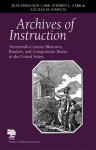 Archives of Instruction: Nineteenth-Century Rhetorics, Readers, and Composition Books in the United States - Jean Ferguson Carr, Lucille M. Schultz, Stephen L. Carr