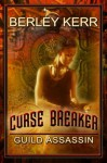 Curse Breaker: Guild Assassin - Berley Kerr