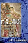 The Jackal Dreaming - Jay Caselberg