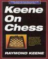 Keene on Chess - Raymond D. Keene