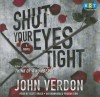 Shut Your Eyes Tight (Dave Gurney, No. 2) - Scott Brick, John Verdon