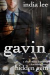 Gavin: A Short Story Featuring Characters from Hidden Gem - India Lee