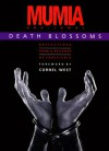 Death Blossoms: Reflections from a Prisoner of Conscience - Mumia Abu-Jamal, Cornel West, Julia Wright