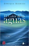 Color De Las Aguas, El (Spanish Edition) - Enrique Barrios, Enrique