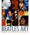 Beatles Art: Fantastic New Artwork of the Fab Four - Linda Webb, Jeffrey Webb