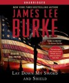 Lay Down My Sword And Shield - James Lee Burke, Will Patton