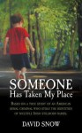 Someone Has Taken My Place - David Snow