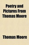 Poetry and Pictures from Thomas Moore - Thomas Moore