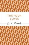 The Four Loves. C.S. Lewis - C.S. Lewis