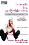 Hypocrite in a Pouffy White Dress: Tales of Growing up Groovy and Clueless - Susan Jane Gilman, Susan Denaker