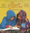 Three Cups of Tea: Young Readers Edition: Young Reader's Edition - Greg Mortenson, David Oliver Relin
