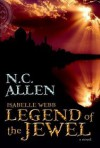 Isabelle Webb: Legend of the Jewel - Nancy Campbell Allen