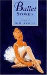 Ballet Stories - Harriet Castor