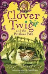 Clover Twig and the Perilous Path (Clover Twig, #2) - Kaye Umansky