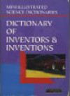 Bloomsbury Illustrated Dictionary Of Inventors And Inventions (Bloomsbury Illustrated Dictionaries) - Michael Pollard