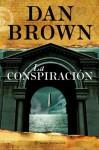 La conspiración (Spanish Edition) - Dan Brown, Mª José Díez