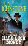 Hard Luck Money - J.A. Johnstone