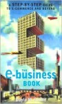 The E-Business Book: A Step-By-Step Guide to E-Commerce and Beyond - Dayle M. Smith