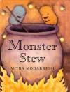Monster Stew - Mitra Modarressi