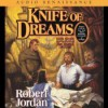 Knife of Dreams (Wheel of Time, #11) - Robert Jordan, Kate Reading, Michael Kramer