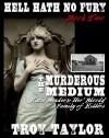 Hell Hath No Fury 2: The Murderous Medium - Troy Taylor
