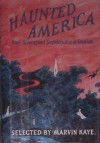 Haunted America: Star-Spangled Supernatural Stories - Marvin Kaye, Saralee Kaye