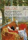 Ausgewählte Novellen: Ehelicher Frieden/Ein Drama am Ufer des Meeres/Das Haus von Nucingen/Pierre Grassou - Honoré de Balzac