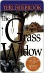 The Grass Widow the Grass Widow - Teri Holbrook